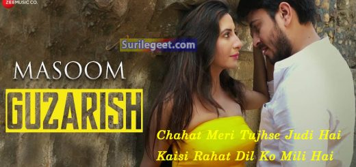 Guzarish song lyrics Masoom Gufy