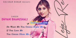Leja Re Lyrics – Dhvani Bhanushali