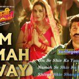 Om Namah Shivay song lyrics Bhaiaji Superhit