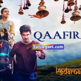 Qaafirana song lyrics kedarnath