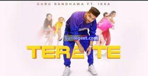 Tere Te song lyrics Guru Randhawa