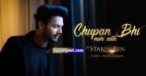 Chupana Bhi Nahi Aata Lyrics Stebin Ben