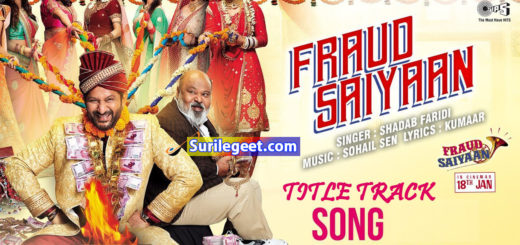 Fraud Saiyaan Title Track Song lyrics
