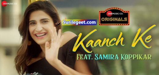 Kaanch Ke Song Lyrics Aahana Kumra
