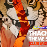Thackeray Theme (Club Mix) Song Lyrics